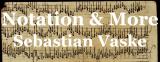 Notation und Notensatz Sebastian Vaske